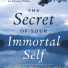 Book review—The Secret of Your Immortal Self