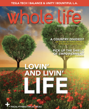 The February / March 2017 Issue of Whole Life Times