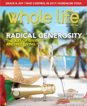 The 2016 Holiday - Radical Generosity Issue of Whole Life Times