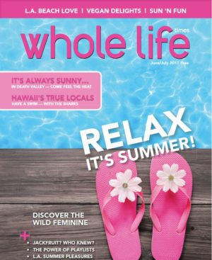 The June / July 2017 Issue of Whole Life Times