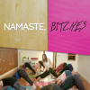 Namaste-Bitches