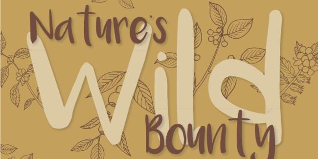 Nature's Wild Bounty